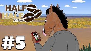 Bojack Horseman Season 4 Discussion - Half & Half Podcast Ep 5