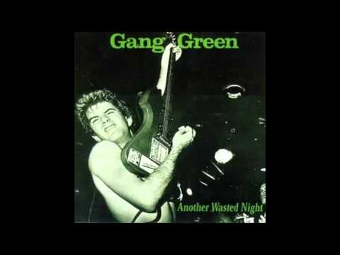 Gang Green - Another Wasted Night (FULL)