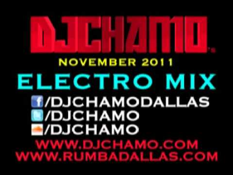 DJ CHAMO'S NOVEMBER 2011 ELECTRO MIX - RUMBADALLAS.COM