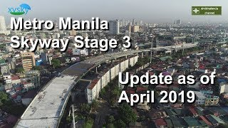 Metro Manila Skyway Stage 3 update for April 2019