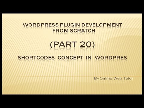 WordPress Plugin Development tutorial from scratch (Part 20) About Shortcodes Concept in WordPress
