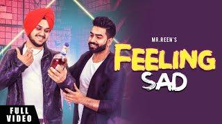 Feeling Sad | Mr Reen | Full | Latest Punjabi Song 2019 | Brand B