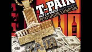 T-Pain Feat. Yung Joc Buy U A Drank