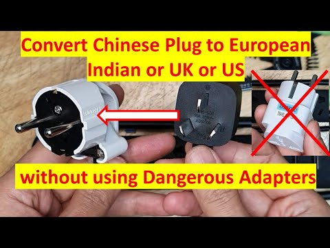 How To Convert Chinese Power Plug To European UK US Indian Style Sockets Yourself