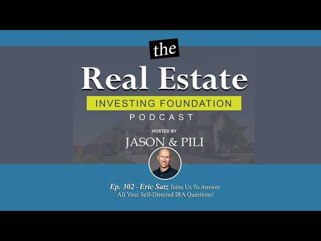 Ep. 302 Eric Satz Joins Us To Answer All Your Self-Directed IRA Questions!