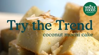 Coconut Mochi Cake | Food Trends | Whole Foods Market
