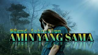 Gambar cover AMIN YANG SAMA(Glend Sebastian) 2018