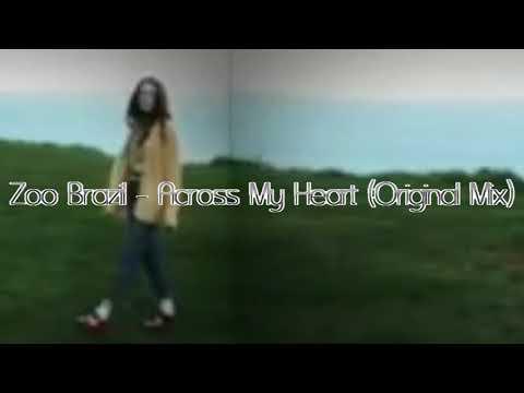 Zoo Brazil - Across My Heart (Original Mix)[Selador]