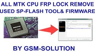 All MTK CPU FRP LOCK REMOVE USED SP-FLASH TOOL & FIRMWARE