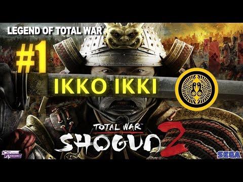 Total War: Shogun 2 Legendary Ikko Ikki Insane Campaign Part 1 |