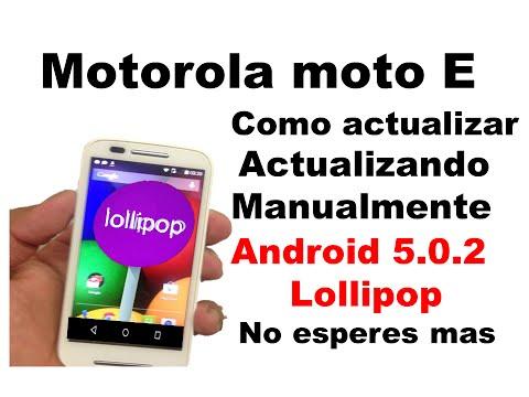 Moto E: Como actualizar, actualizando manualmente a android 5.0.2 Lollipop muy facil