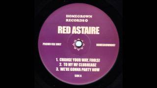 Red Astaire - Change Your Way, Fools!