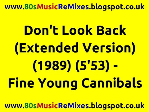 Don't Look Back (Extended Version) - Fine Young Cannibals | FYC | 80s Club Mixes | 80s Club Music
