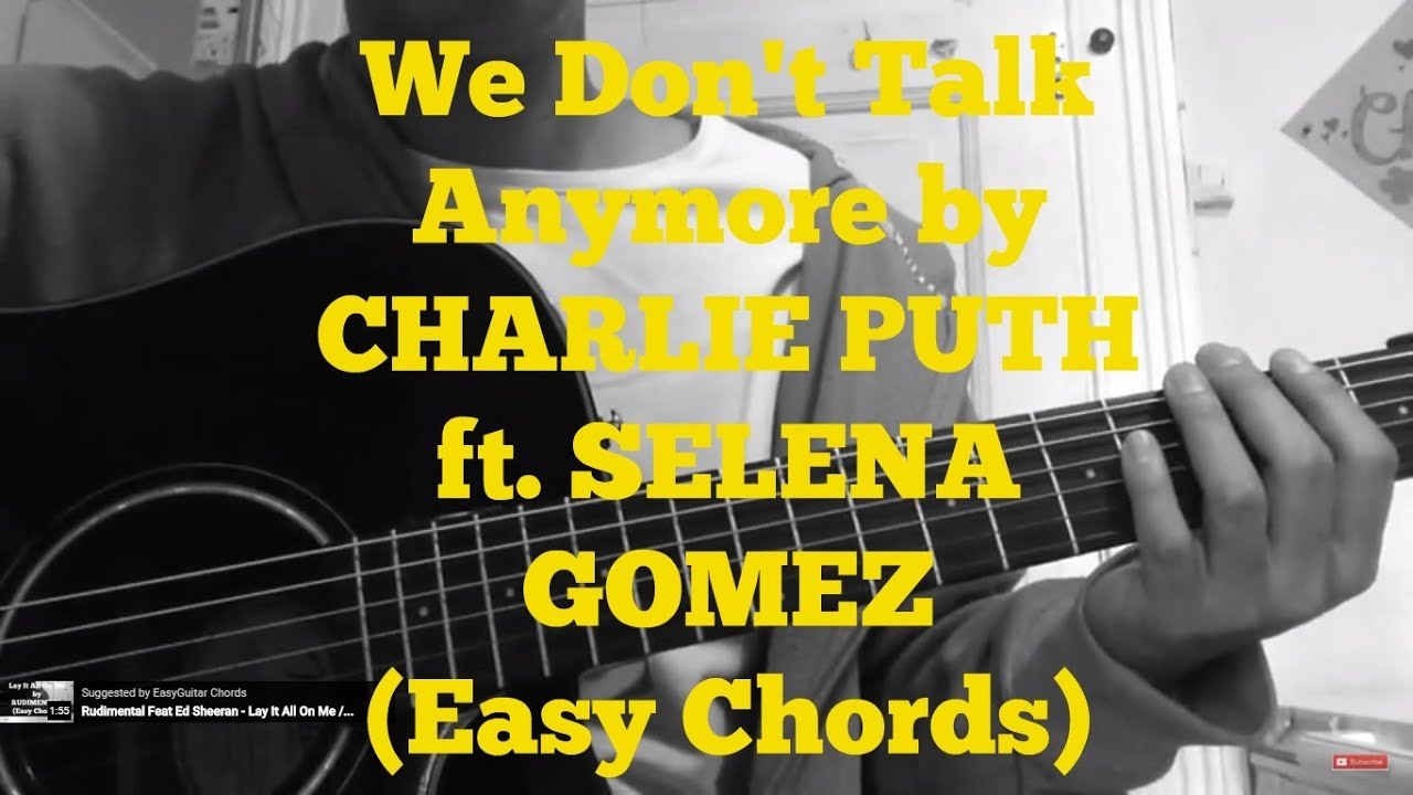 Charlie Puth - Текст песни We Don t Talk Anymore - Lyrics Translate