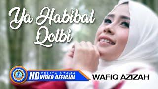 Wafiq Azizah - YA HABIBAL QOLBI ( Official Music Video ) [HD]