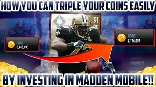 HOW TO MAKE MILLIONS BY INVESTING AND TRIPLE YOUR COINS EASILY WITHOUT SNIPING IN MADDEN MOBILE 17!!