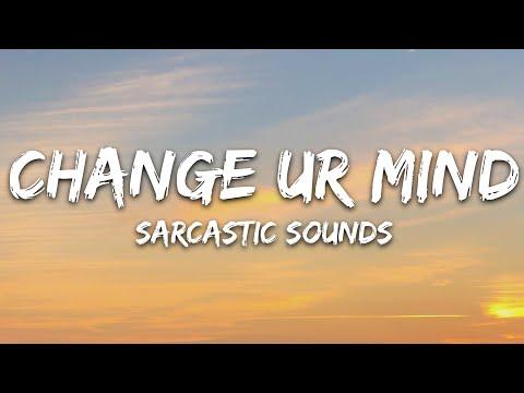 Sarcastic Sounds Claire Rosinkranz Clinton Kane - Change Ur Mind
