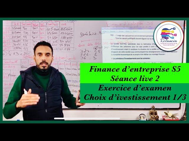 Finance d'entreprise S5 : live 2 : exercice d'examen : choix d'investissement 1/3 (FSJES SOUISSI)
