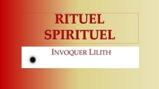 RITUEL SPIRITUEL INVOCATION A LILITH