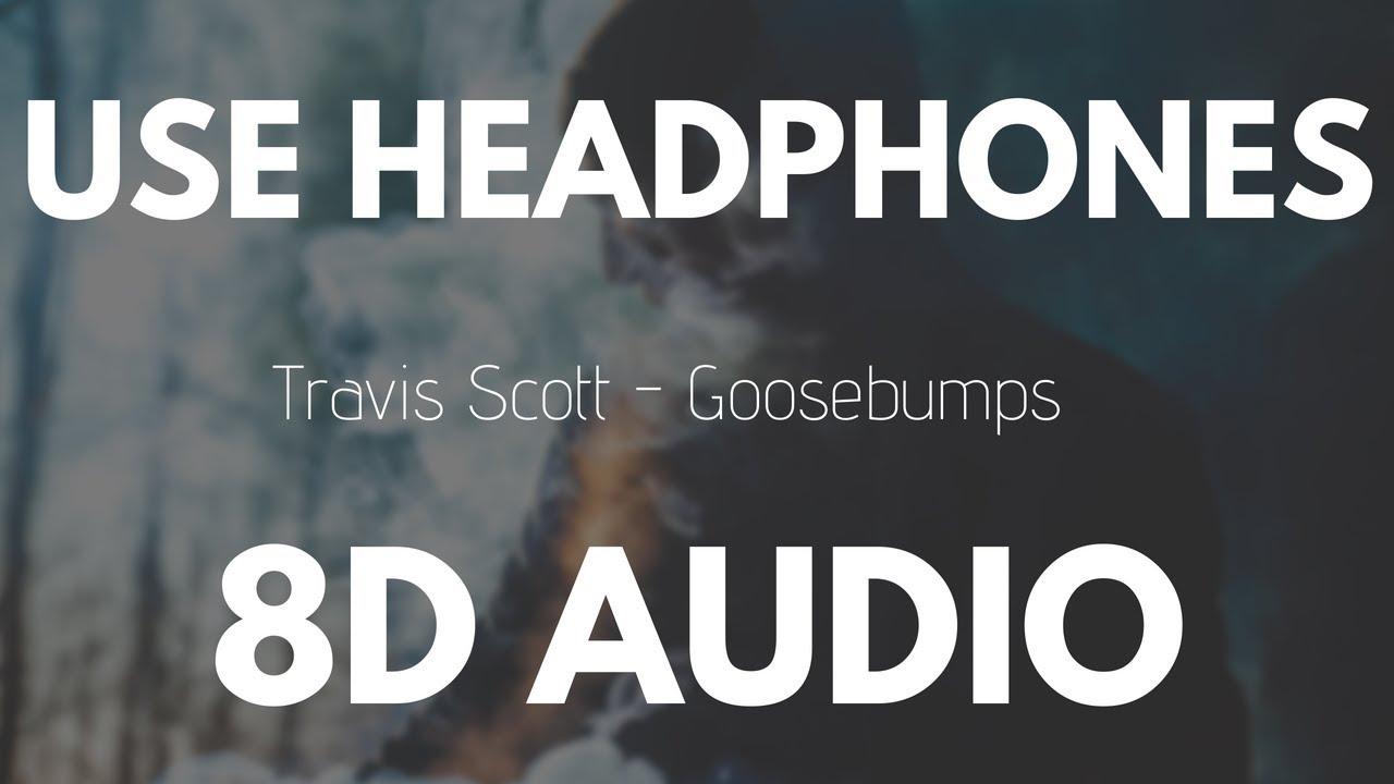 aa3195c49da9 Travis Scott - Goosebumps ft. Kendrick Lamar (8D AUDIO) - YouTube