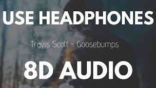 Download Travis Scott - Goosebumps ft. Kendrick Lamar (8D AUDIO)