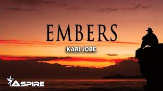Embers - Kari Jobe (Lyrics)