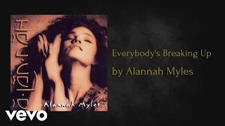Alannah Myles - Everybody's Breaking Up (AUDIO)