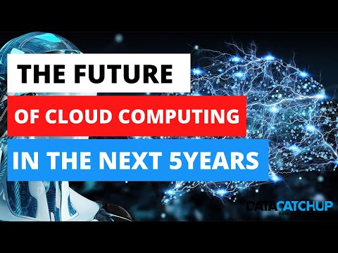 The Future of Cloud Computing in next 5 years