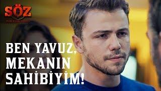 Söz | 59.Bölüm - Ben Yavuz, Mekanın Sahibiyim!