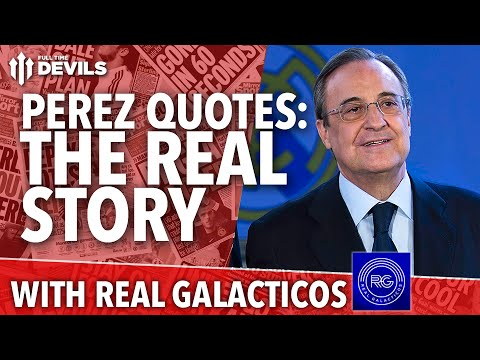 Florentino Perez Quotes: The Real Story | Manchester United