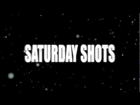 Saturday SHOTS|by VISIONZ