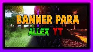Banner Para AllexYT [] Banner #13 [] By OsoGamers []