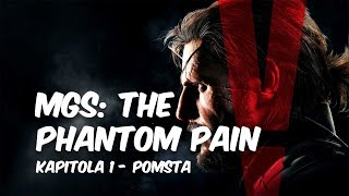 MGS: The Phantom Pain (Kapitola 1 - Pomsta)