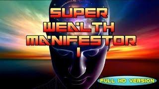 Repeat youtube video Super Wealth Manifestor 1 Full HD Version