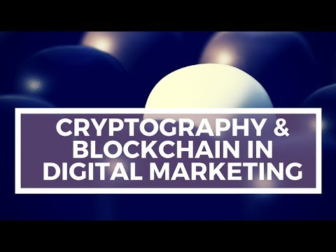 Cryptography & Blockchain in Digital Marketing