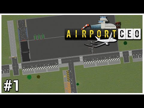 Airport CEO - #1 - Terminal Construction - Let's Play / Gameplay / Construction
