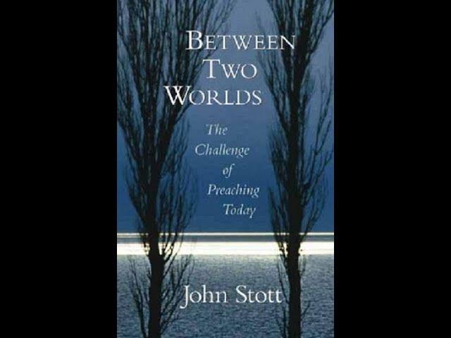 Application Teaching From Tommy Waltz - Between Two World By John Stott