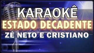 Baixar 🎤 KARAOKÊ - Estado Decadente - Zé Neto e Cristiano