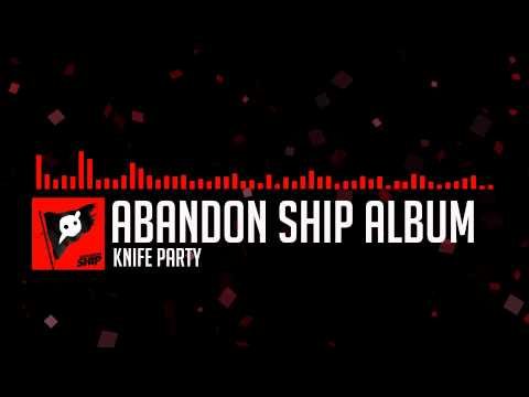 Knife Party - Abandon Ship (Full Album)