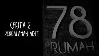 Cerita-2 Si Adit   Ghost Horror Story   Rumah 78