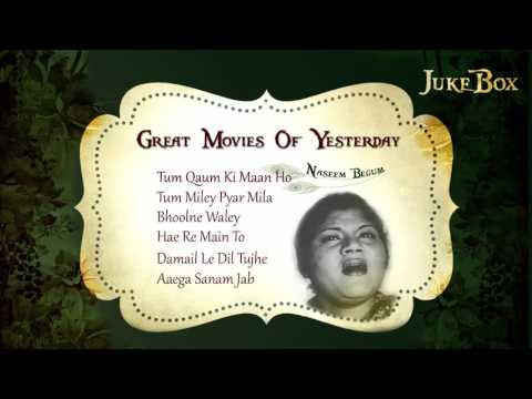 Naseem Begum Songs | Great Movies Of Yesterday | Non-Stop Audio Jukebox