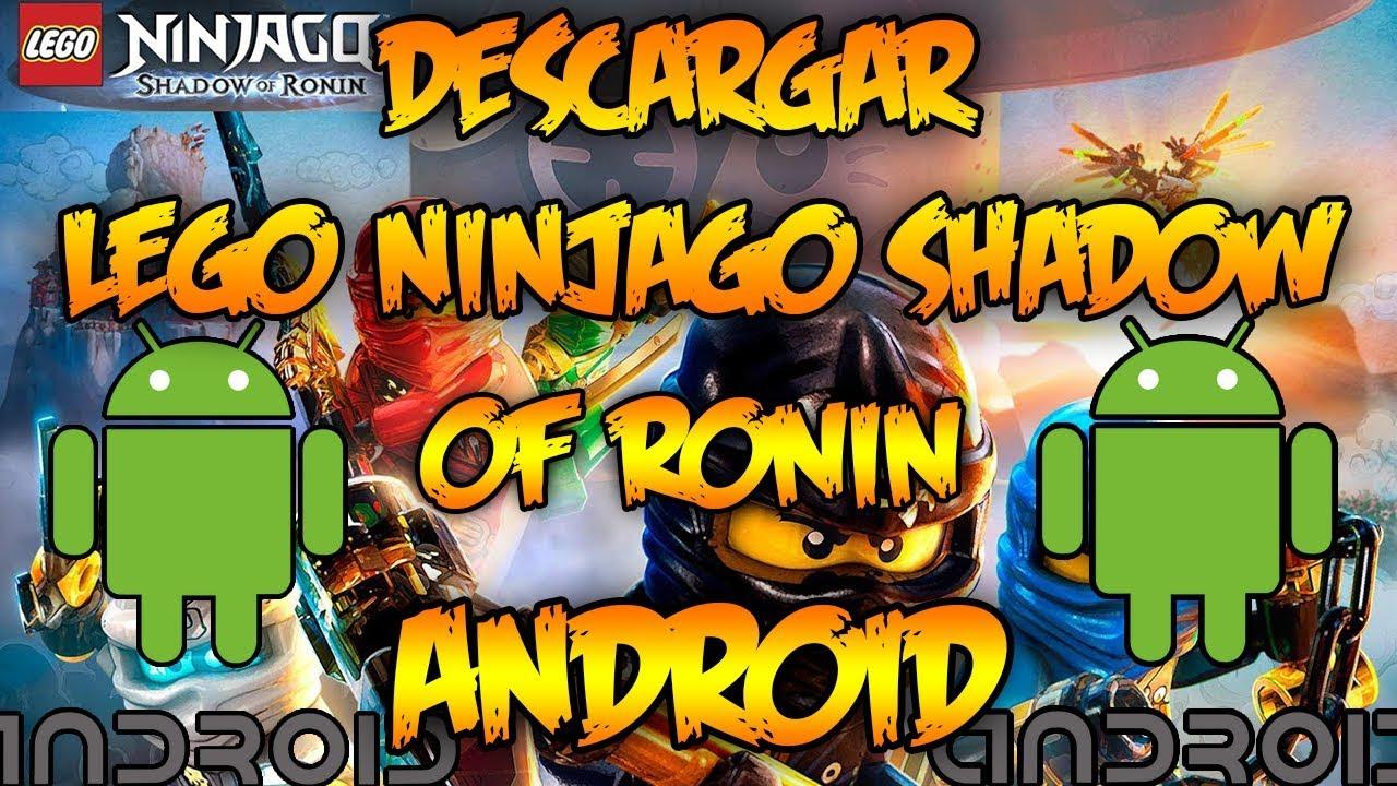Descargar Lego Ninjago Shadow Of Ronin Android Apk Datos 2017
