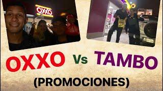 OXXO (PERÚ) vs TAMBO (PERÚ) | PROMOCIONES, OFERTAS Y PRECIOS…