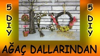 Ağaç Dallarından Dekoratif Objeler | Fabulous Fdeas From Tree Branches