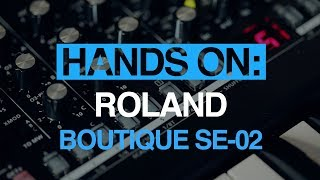 Roland Boutique SE-02 - hands-on