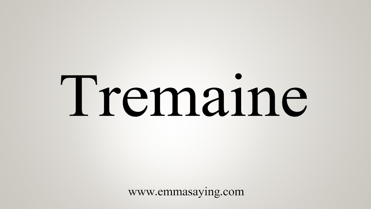 How To Pronounce Tremaine - YouTube