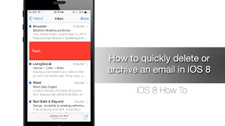 How to quickly delete or archive an email in iOS 8