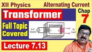 Transformer, Alternating Current, Class 12 Physics Chapter 7, JEE, NEET, 7.13