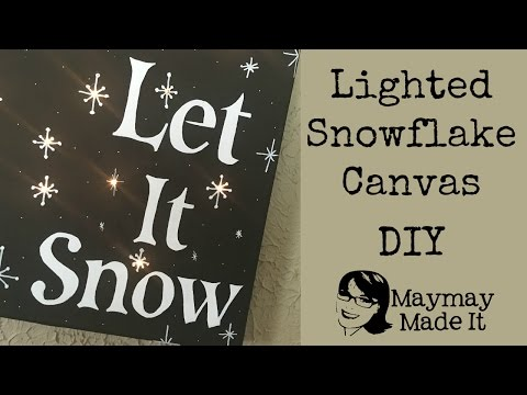 "DIY Lighted Christmas Canvas ""Let It Snow"""