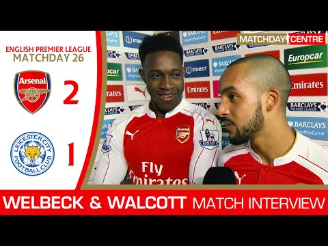 Arsenal 2-1 Leicester City : Danny Welbeck & Theo Walcott Match Interview